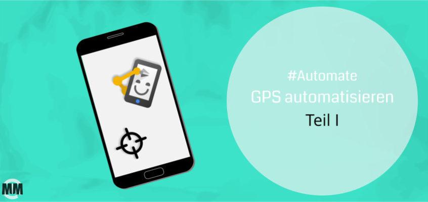 Video: GPS automatisch ein- und ausschalten | Automate #3